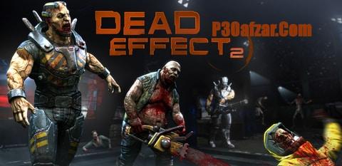 Dead Effect 2 - تاثیر مرگ ۲